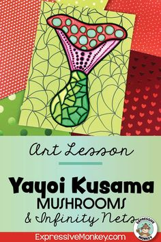 Yayoi Kusama mushroom art project!  This art lesson will not only help you draw mushrooms but also add infinity nets in the background.  Teach about color groups with color wheels and color group matching.  A timeline activity and rubrics are also included. History Lessons For Kids, Art Lessons For Kids, Art Activities For Kids, Art Lessons Elementary, Art For Kids, Yayoi Kusama, Art Classroom Management, Class Art Projects, Beginner Art