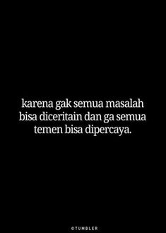 Ideas Quotes Indonesia Teman Palsu For 2019 Inspirational Quotes About Love, New Quotes, Happy Quotes, Funny Quotes, Life Quotes, Sad Relationship Quotes, Fake Friend Quotes, Betrayal Quotes, Boss Babe Quotes