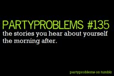 New Party Nigth Quotes Funny Laughing 18 Ideas Last Night Quotes, Me Quotes, Funny Quotes, Say That Again, Super Party, Girl Problems, Story Of My Life, Best Part Of Me, True Stories