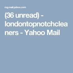 (36 unread) - londontopnotchcleaners - Yahoo Mail Finding Yourself, Product Launch, Barn, London, Top, Big Ben London, Soul Searching, Barns, Shed