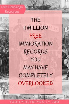 The 11 million free immigration records you may be overlooking.
