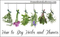 How to Dry Herbs and Flowers - 3 methods
