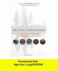 The Pine Island Paradox Publisher Milkweed Editions; First Trade Paper Edition edition Kathleen Dean Moore ,   ,  , ASIN: B004QXUVBU , tutorials , pdf , ebook , torrent , downloads , rapidshare , filesonic , hotfile , megaupload , fileserve