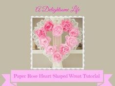 coffee filter rose heart shaped wreath tutorial, crafts, seasonal holiday decor, valentines day ideas, wreaths