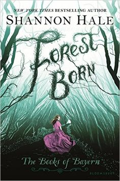 Amazon.com: Forest Born (Books of Bayern) (9781681193199): Shannon Hale: Books