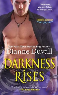 Darkness Rises (Immortal Guardians, #4) by Dianne Duvall