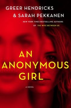 An Anonymous Girl by Sarah Pekkanen and Greer Hendricks on BookBub. The instant New York Times bestseller (January everyone is talking about! People Magazine's Book of the Week Best Book Club Books, New Books, Good Books, Books To Read, Sun Tzu, New York Times, Ny Times, Emmanuelle Béart, Budget Planer