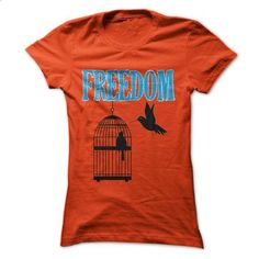Freedom-Tshirt - #tee shirts #hooded sweatshirts. I WANT THIS => https://www.sunfrog.com/Pets/Freedom-Tshirt-Ladies.html?60505