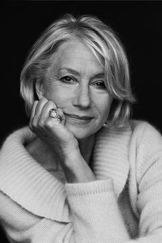 Helen Mirren: she's one of my fave actresses and people. I hope to age as gracefully as she has/is.