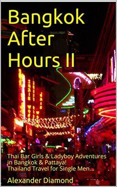 Bangkok After Hours II: Thai Bar Girls & Ladyboy Adventur... https://www.amazon.com/dp/B00FC9S6FU/ref=cm_sw_r_pi_dp_SigHxb8CWXY36