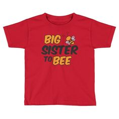Kids Big Sister to Bee T-Shirt - First time sister gift for new baby shower