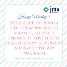 THE SECRET TO LIVING A LIFE OF HAPPINESS IS TO DREAM IT, BELIEVE IT EMBRACE IT, LOVE IT, FEEL IT, BE IT TODAY  & EVERYDAY IN EVERY LITTLE WAY IMAGINABLE. #MotivationalMonday #HappyMonday