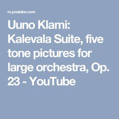 Uuno Klami: Kalevala Suite, five tone pictures for large orchestra, Op. 23 - YouTube