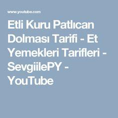 Etli Kuru Patlıcan Dolması Tarifi - Et Yemekleri Tarifleri - SevgiilePY - YouTube