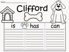 Free: Clifford The Big Red Dog by Norman Bridwell Graphic Organizers.  Have students write 3 sentences about one of their favorite characters!  Clifford is...Clifford has...Clifford can...For Educational Purposes Only: Not For Profit.  Enjoy! Regina Davis aka Queen Chaos at Fairy Tales And Fiction By 2.