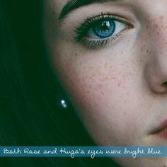 I can imagine that. Both with red hair and bright blue eyes <<< I always picture rose as a brunette but yes definitely blue eyes