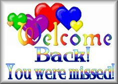 Kj welcome home, so happy your back we missed you! I have a part time job and work on Sundays and two other nites a week. Have a restful nite, Sweet Dreams and Love you Sis! Welcome Back Images, Welcome Back To Work, Welcome Back Banner, Welcome To The Group, Welcome To My Page, Welcome Home Quotes, Miss You Images, Love You Sis, Back Message