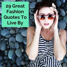 29 Great Fashion Quotes To Live By