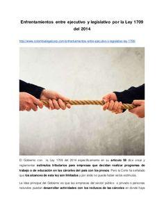 Enfrentamientos entre ejecutivo y legislativo por la Ley 1709 del 2014 http://www.colombialegalcorp.com/enfrentamientos-en...