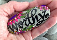 Worthy / Painted Rock  / Sandi Pike Foundas / Cape Cod beach stone