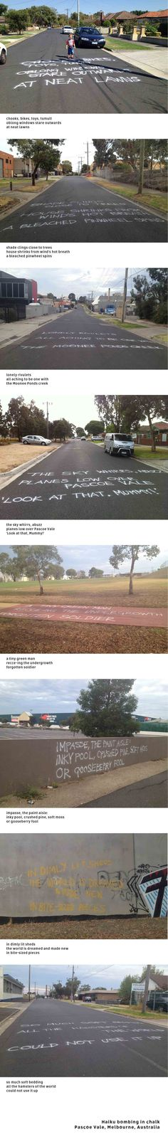 Haiku bombing in chalk, Pascoe Vale, Melbourne. To do your own, just pick a spot & haiku it up with spray-on chalk. #haikubombing