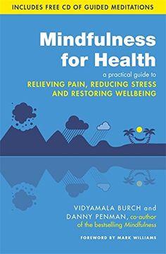 Mindfulness for Health by Vidyamala Burch Dr. Danny Penman http://www.amazon.com/dp/074995924X/ref=cm_sw_r_pi_dp_-dVmwb0GXS2YF