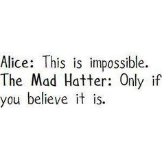 ~ Alice in Wonderland ~