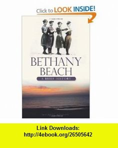 Bethany Beach (DE) A Brief History (9781609490027) Michael Morgan , ISBN-10: 1609490029  , ISBN-13: 978-1609490027 ,  , tutorials , pdf , ebook , torrent , downloads , rapidshare , filesonic , hotfile , megaupload , fileserve