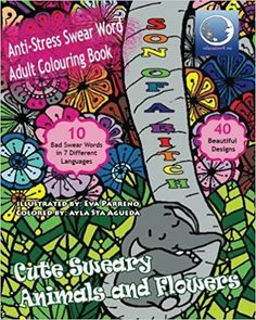 ANTI STRESS Swear Word Adult Colouring Book Cute Sweary Animals And Flowers Funny