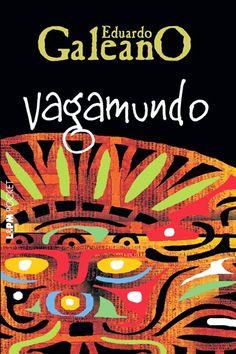 Eduardo Galeano - Vagamundo | Ópio do Trivial