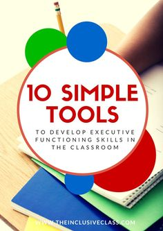 The Inclusive Class: 10 Simple Tools to Develop Executive Functioning Skills in the Classroom Free Baseline assessment for your child Professor, Inclusion Classroom, Working Memory, Executive Functioning, Teaching Strategies, Teaching Ideas, School Psychology, Speech And Language, Educational Technology