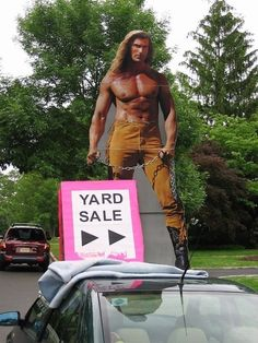 That's one way to attract people to your yard sale