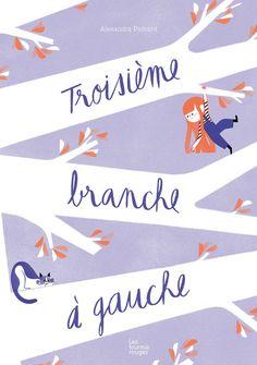 Alexandra Pichard, Editions Les Fourmis Rouges - Troisième branche à gauche, 2015