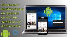 Ya se pueden sincronizar las notificaciones de tu teléfono Android con tu ordenador con Windows 10 Anniversary gracias a Cortana. #windows10   #Cortana   #Android   #Windows10Annversary   #Notificaciones  downloadsource.es
