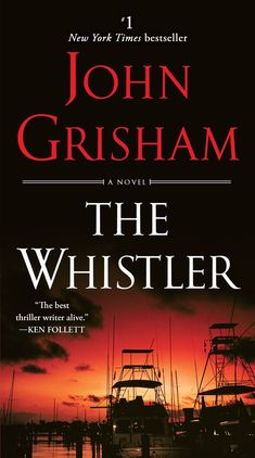 "The Whistler by John Grisham. # 1 NEW YORK TIMES BESTSELLER. ""A high-stakes thrill ride through the darkest corners of the Sunshine State, from the author hailed as 'the best thriller writer alive' by Ken Follett. Whistler, John Grisham Books, Florida Law, Ken Follett, Software, Believe, Electronic, Journey, Thriller Books"