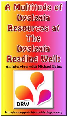 Come read an interview with Michael Bates: the creator of the Dyslexia Reading Well website and the Dyslexia Reading Well Parent Guide 2014-2015.