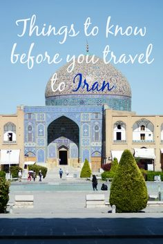 things to know before you travel to Iran