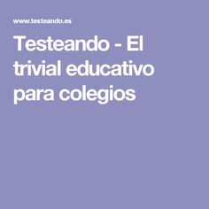 Testeando - El trivial educativo para colegios