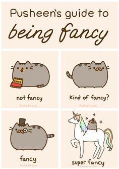 Pusheen's guide to Being Fancy