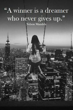 """""""A winner is a dreamer who never gives up."""" - Nelson Mandela ✿⊱╮"""