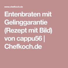 Entenbraten mit Gelinggarantie (Rezept mit Bild) von cappu56   Chefkoch.de