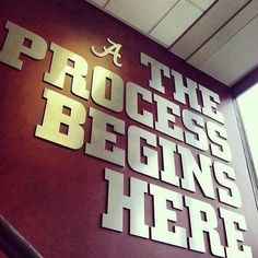 The process begins here. Roll Tide.