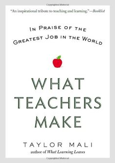 What Teachers Make: In Praise of the Greatest Job in the World by Taylor Mali  http://amzn.to/1rZKTTt