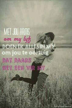 Daars net een vir my Relationship Texts, Relationships, Afrikaans Quotes, Qoutes, Love Quotes, My Life, Marriage, Faith, Happy