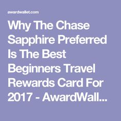 Why The Chase Sapphire Preferred Is The Best Beginners Travel Rewards Card For 2017 - AwardWallet Blog