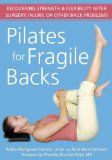 Pilates for Fragile Backs: Recovering Strength and Flexibility After Surgery, Injury, or Other Back Problems - #pilates #pilatesclothes #pilatesequipment #pilatesdvd -   Safe Techniques to Reduce Pain, Build Strength, and Speed RecoveryStudies sugges