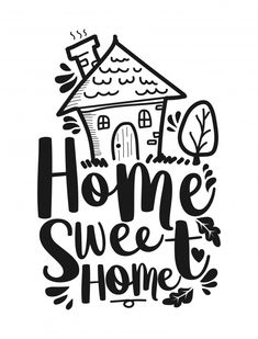 Home sweet home lettering Premium Vector Hand Lettering Quotes, Calligraphy Quotes, Brush Lettering, Typography Quotes, Doodle Quotes, Cricut, Drawing Quotes, Best Friend Tattoos, Journal Quotes