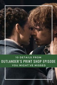 10 details from Outlander's print shop episode even true fans might've missed. If you love Outlander season 3 TV series and can't get enough about the filming details, this is the list for you!