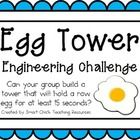 Engineering Challenge:  Can your group build a tower that will hold a raw egg for at least 15 seconds?  $