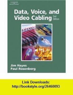 Data, Voice, and Video Cabling Laboratory Manual (9781418005542) Jim Hayes, Paul Rosenberg , ISBN-10: 1418005541  , ISBN-13: 978-1418005542 ,  , tutorials , pdf , ebook , torrent , downloads , rapidshare , filesonic , hotfile , megaupload , fileserve